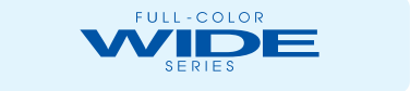 Full - Color Wide Series